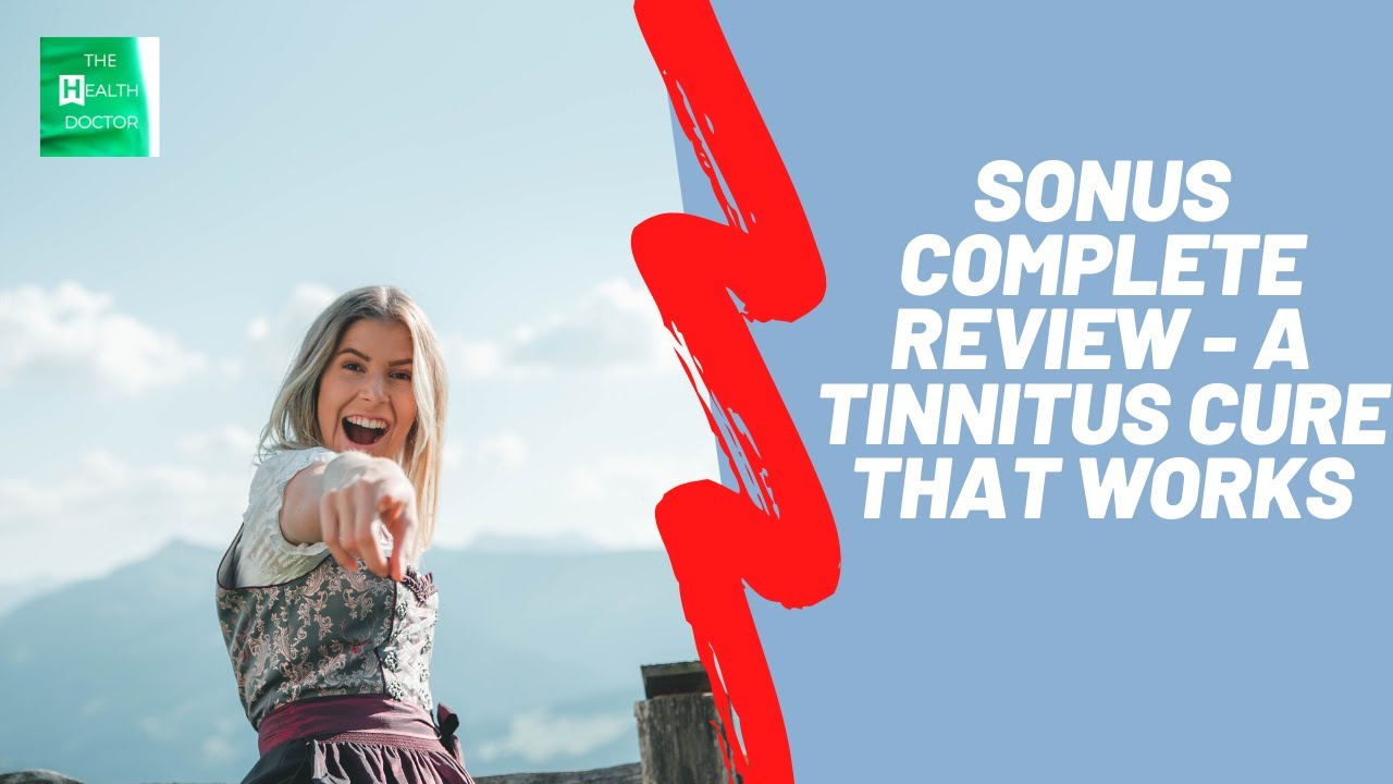 Sonus Complete Review – Tinnitus (Ringing In The Ears) Treatment